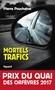 Nouvelle critique : Mortels trafics