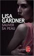 Lisa Gardner - Sauver sa peau