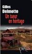 Un tueur en héritage - Gilles Delmotte