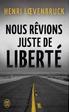 Henri Lœvenbruck - Nous rêvions juste de liberté