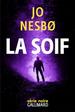 La soif de Jo Nesbo - Un nouveau polar Norvégien