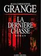 Jean-Christophe Grangé - La dernière chasse