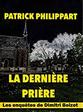 Patrick Philippart - La dernière prière