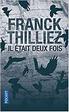 Franck Thilliez - Il était deux fois
